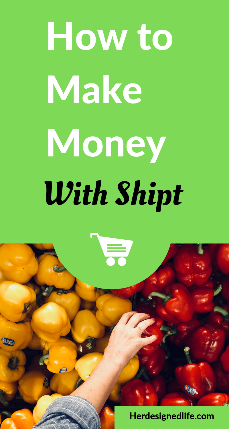 How to Make Money with Shipt - Her Designed Life